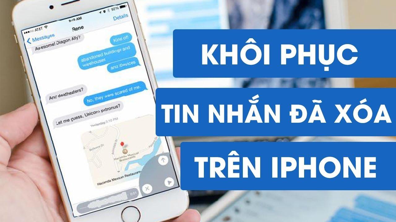 Khôi phục tin nhắn đã xóa trên iPhone siêu dễ