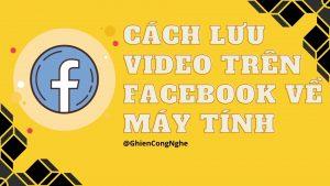 Cách lưu video trên Facebook về máy tính cực kì đơn giản 4