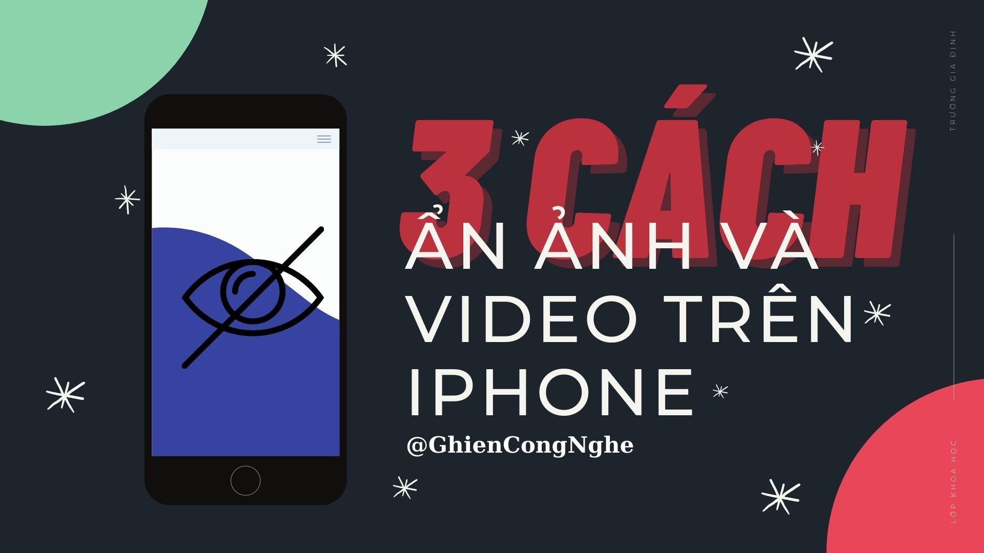 3 cách ẩn ảnh và ẩn video trên iPhone không để người khác thấy