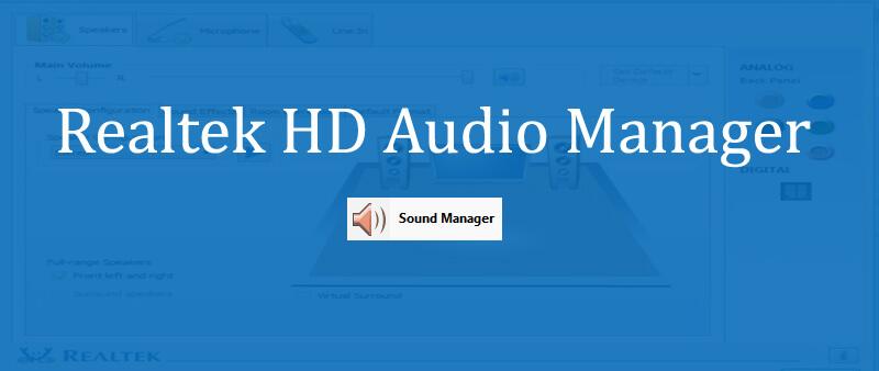 Cách tải và cài đặt Realtek HD Audio Manager đơn giản, ai cũng làm được