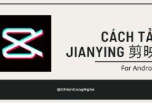 2 cách tải Jianying Android để sống ảo trên Tik Tok. Tại sao không? 20