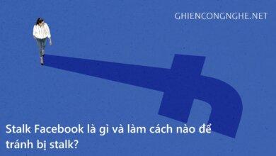 Stalk Facebook là gì, làm cách nào để tránh bị stalk? 2