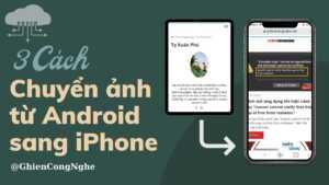 cách chuyển ảnh từ Android sang iPhone
