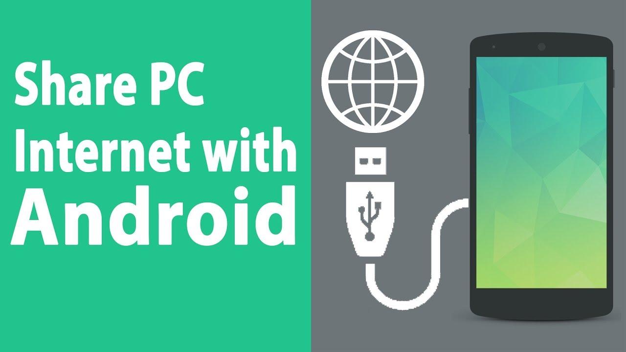 Hướng dẫn chia sẻ mạng từ máy tính cho Android qua USB
