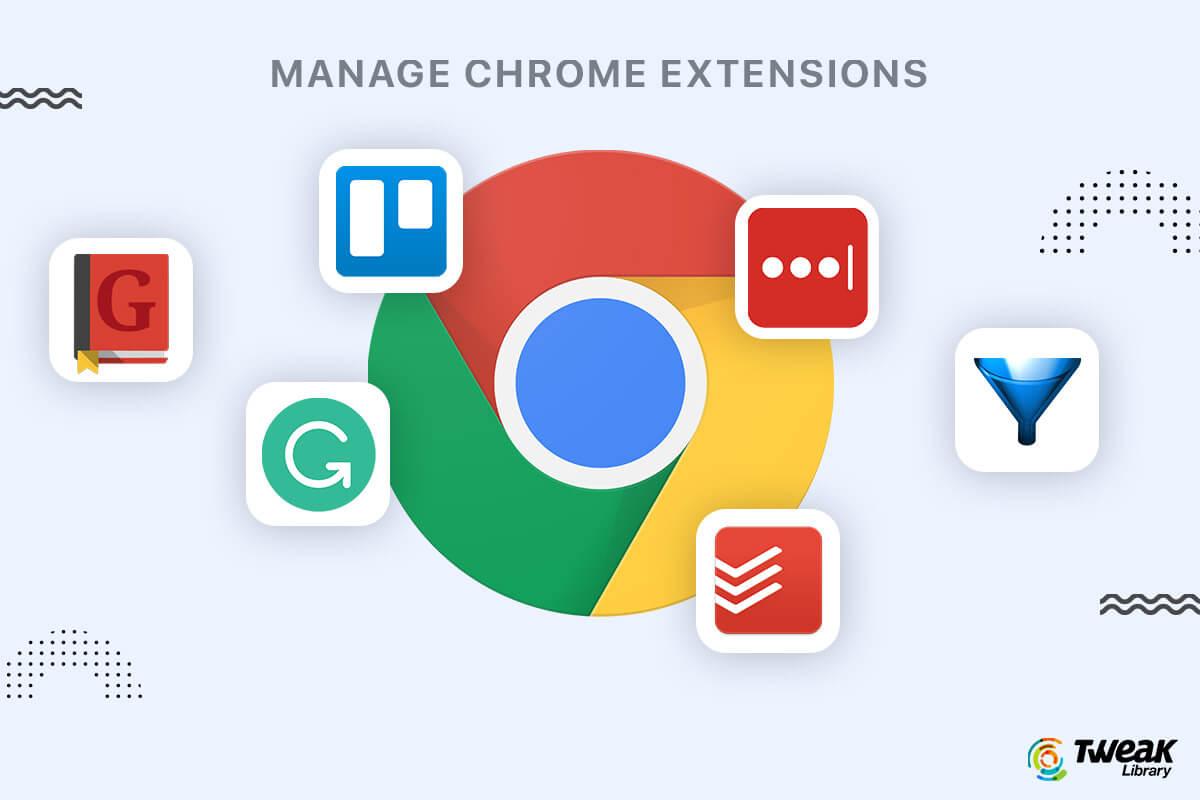 Mẹo quản lý Chrome Extension để nâng cao năng suất lao động 1
