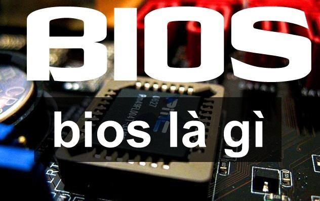 Bios là gì?