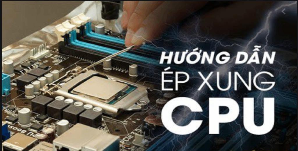 Hướng dẫn cách ép xung CPU mới nhất 2021 bạn nên biết 8