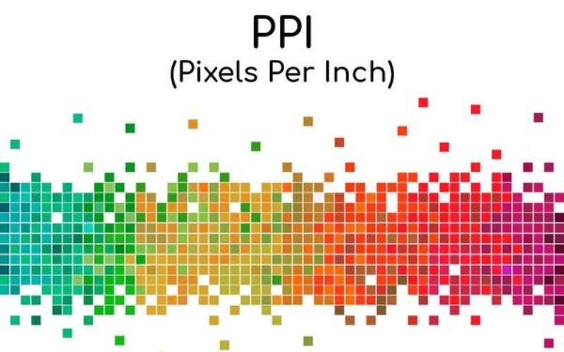 PPI là gì và sự khác nhau giữa nó và DPI bạn nên biết