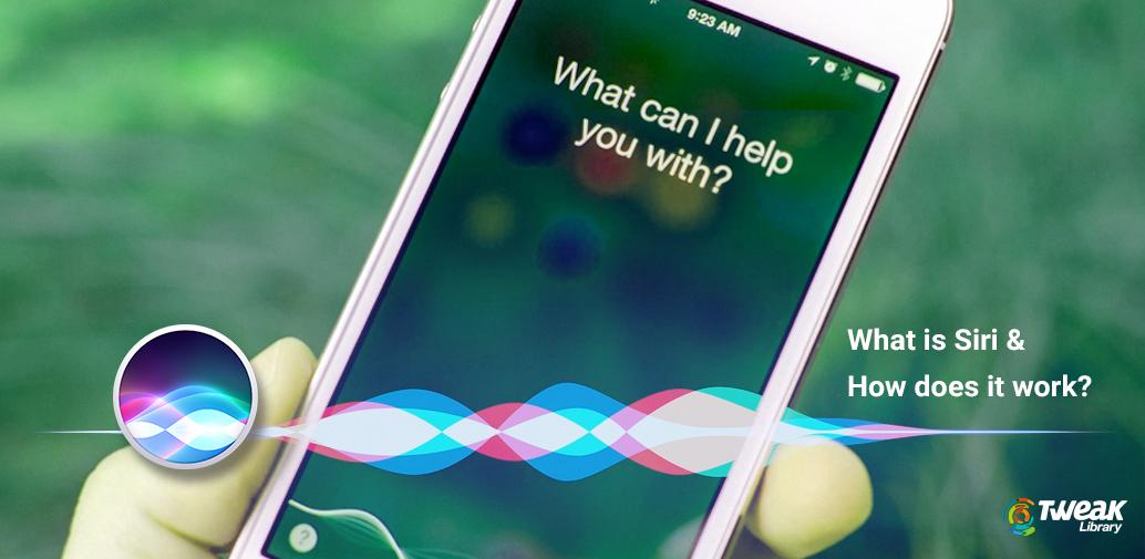 Siri là gì? Cùng làm quen với cô trợ lý ảo nhà Apple