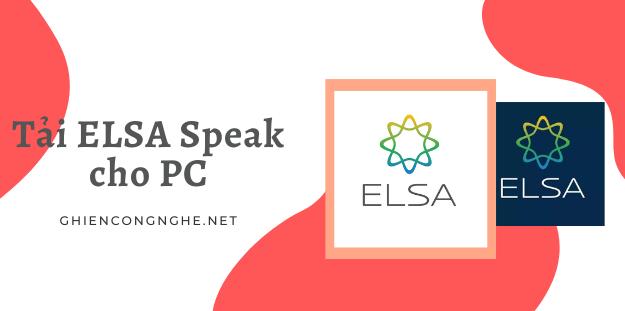Hướng dẫn tải phần mềm ELSA Speak cho máy tính để con học tiếng Anh trên màn hình lớn