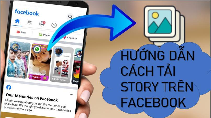 Tìm hiểu cách tải Story trên Facebook đầy đủ nhất