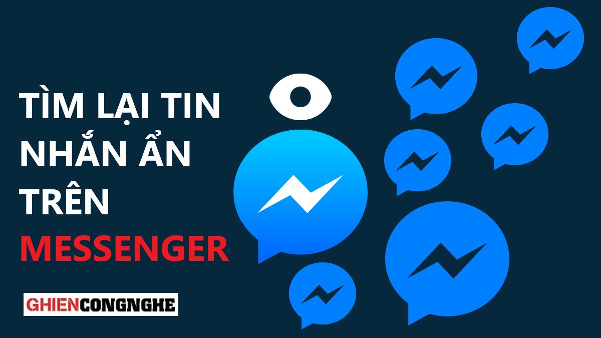 Hướng dẫn cách bỏ ẩn tin nhắn trên Messenger cập nhật 2021