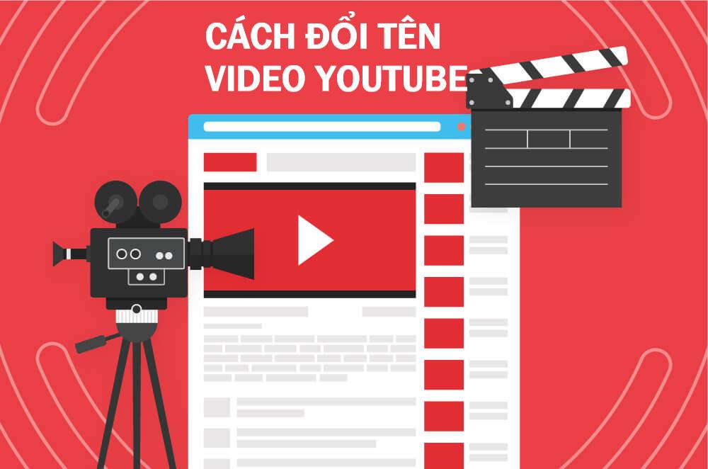 4 bước để thay đổi tên video đã đăng trên kênh YouTube của bạn