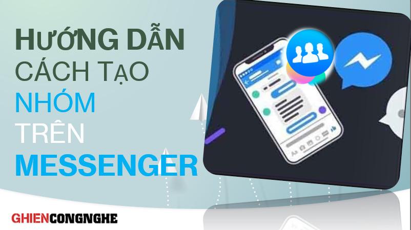 Hướng dẫn cách tạo nhóm trên Messenger