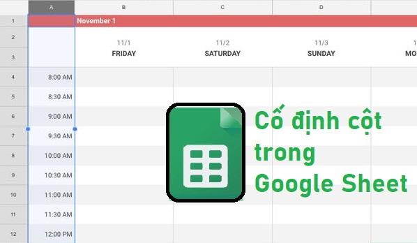 Cách cố định cột trong Google Sheet với hướng dẫn chi tiết cho từng thiết bị