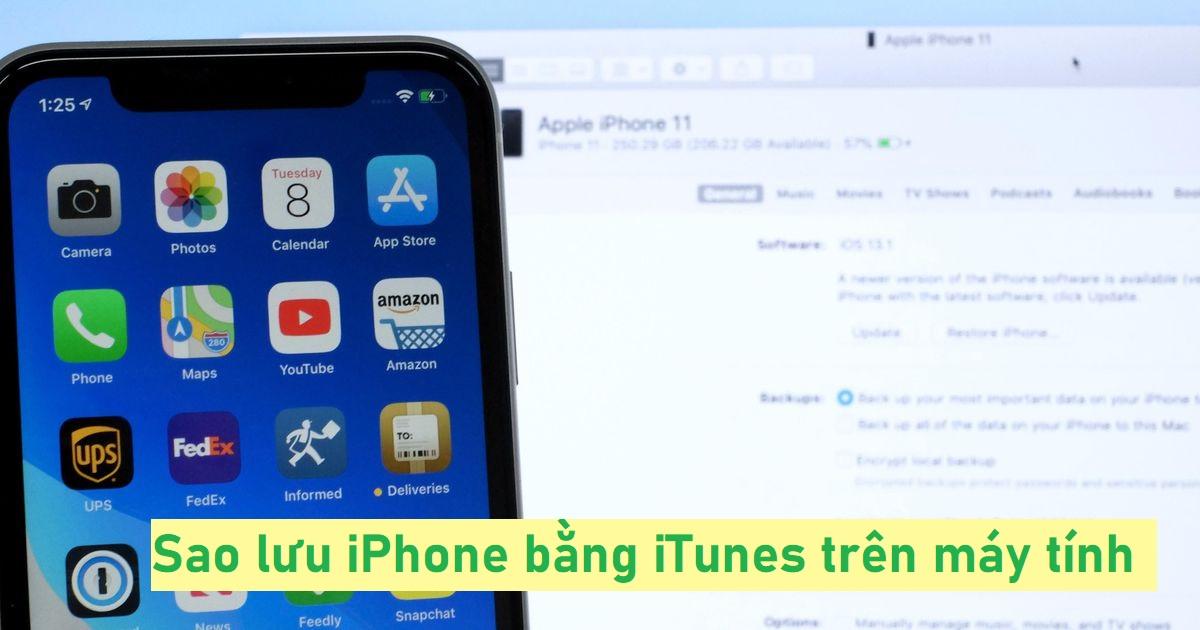 Sao lưu iPhone bằng iTunes trên máy tính thật sự có khó như bạn tưởng