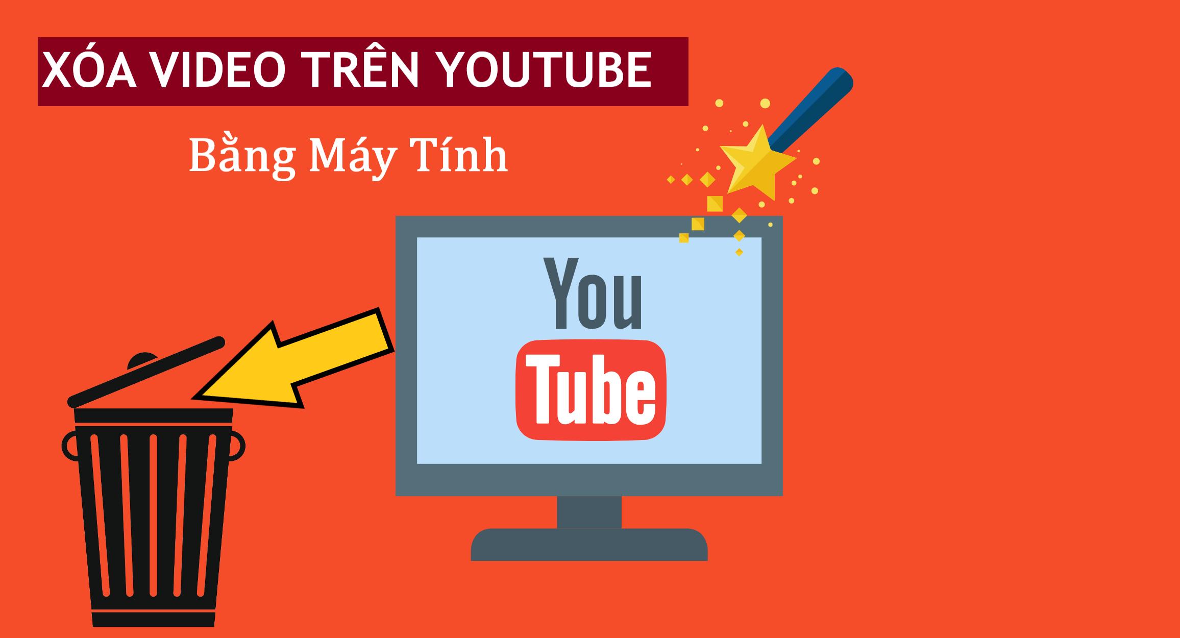 Cách xóa video trên YouTube bằng máy tính chắc ai đó sẽ cần