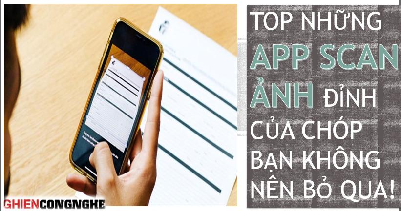 Top những app scan ảnh đỉnh của chóp bạn nhất định phải biết