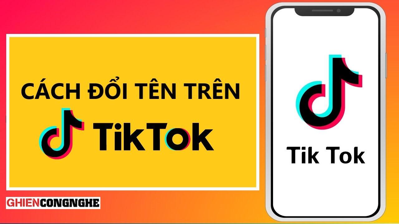 Hướng dẫn cách đổi tên TikTok ID, tên hiển thị đơn giản và nhanh chóng