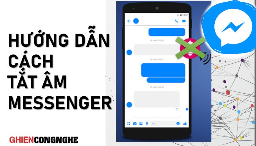 Hướng dẫn tắt âm thanh Messenger chỉ trong 3 bước đơn giản