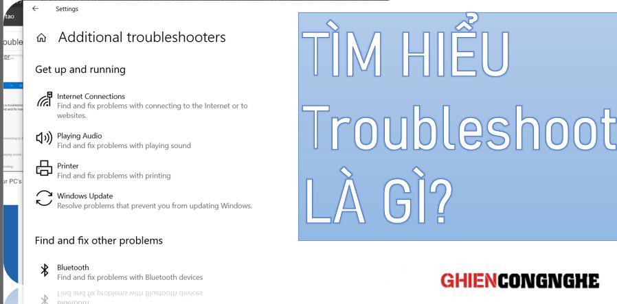 Troubleshoot là gì? Điều gì bạn có thể làm với ứng dụng tự động fix lỗi trên Windows?