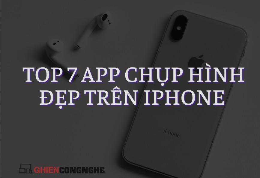 Top 7 app chụp ảnh đẹp cho iPhone không khác gì dân chuyên chính hiệu