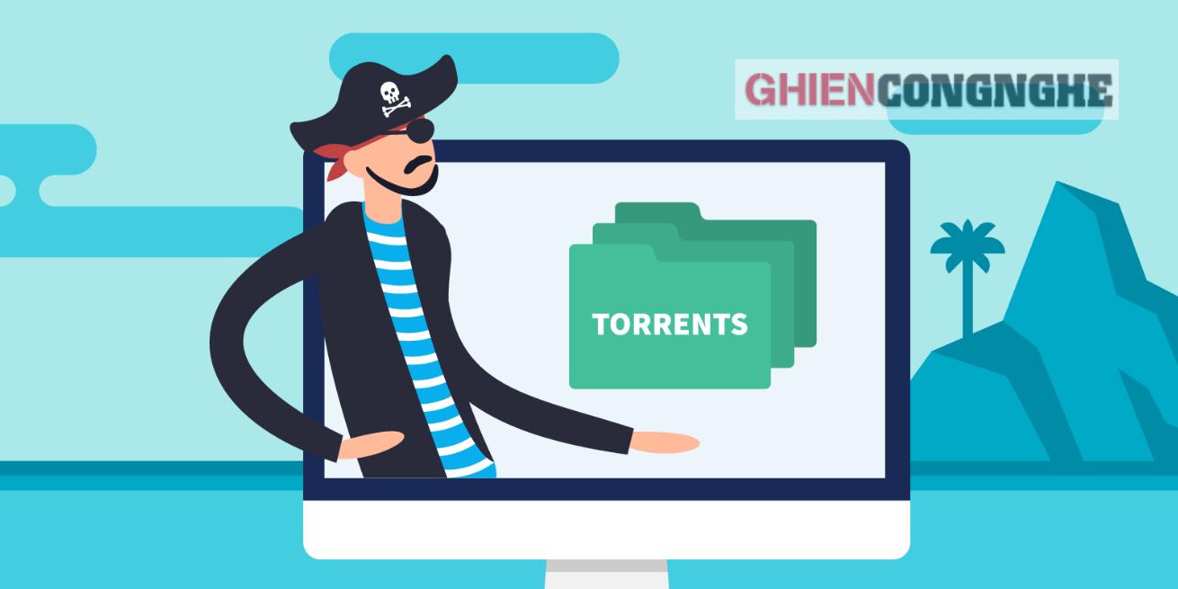 Torrent là gì? Tải dữ liệu từ Torrent nguy hiểm như thế nào