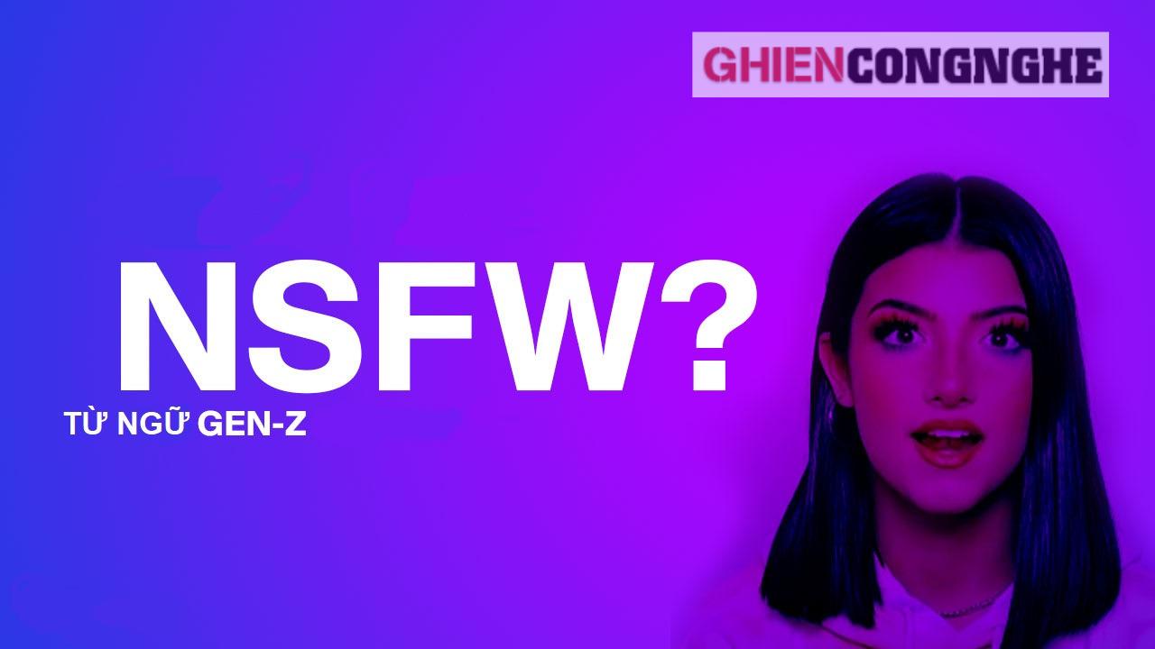 NSFW là gì mà bạn phải cực kỳ cẩn trọng trước khi ấn vào?