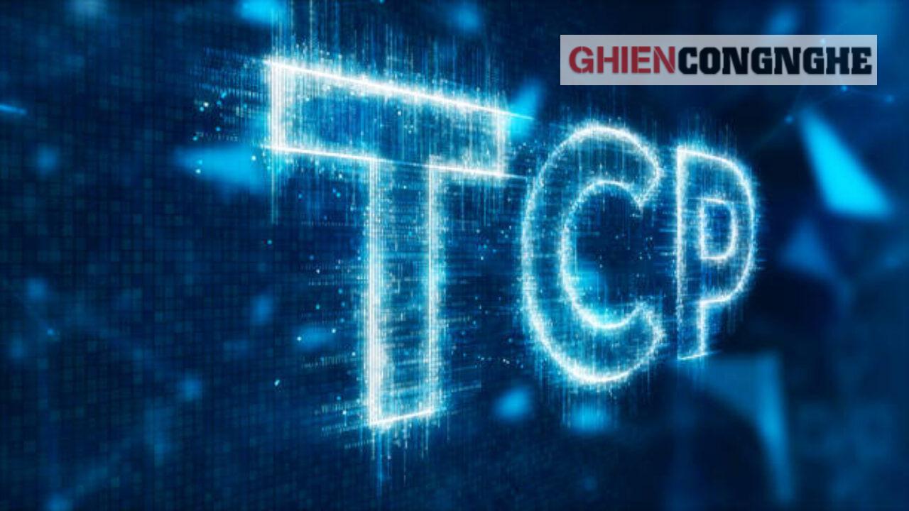 TCP là gì? Liệu bạn có biết hết 6 điều thú vị về giao thức phổ biến trên internet này