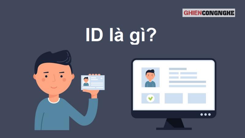 ID là gì? Những tính năng của ID mà bạn cần biết