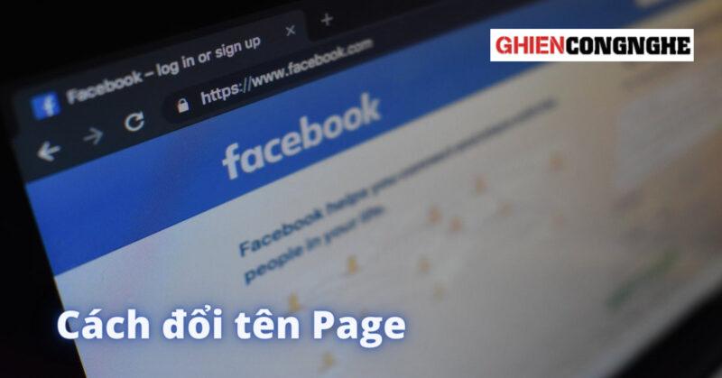 Cách đổi tên Page Facebook trên nhiều loại thiết bị chỉ với vài bước đơn giản