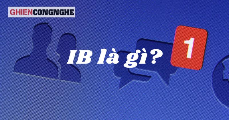 Ib là gì? 4 thuật ngữ liên quan có thể bạn chưa biết