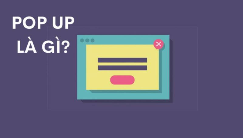 Pop-Up là gì? Cách chặn Pop-Up trên trình duyệt trong 1 nốt nhạc