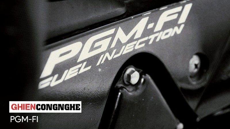 PGM-FI là gì mà xuất hiện nhiều thế?
