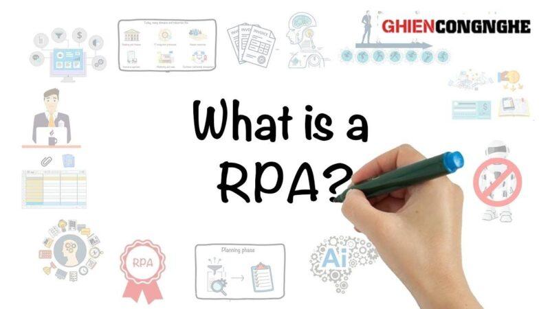 RPA là gì và những ứng dụng của nó trong thời đại công nghệ