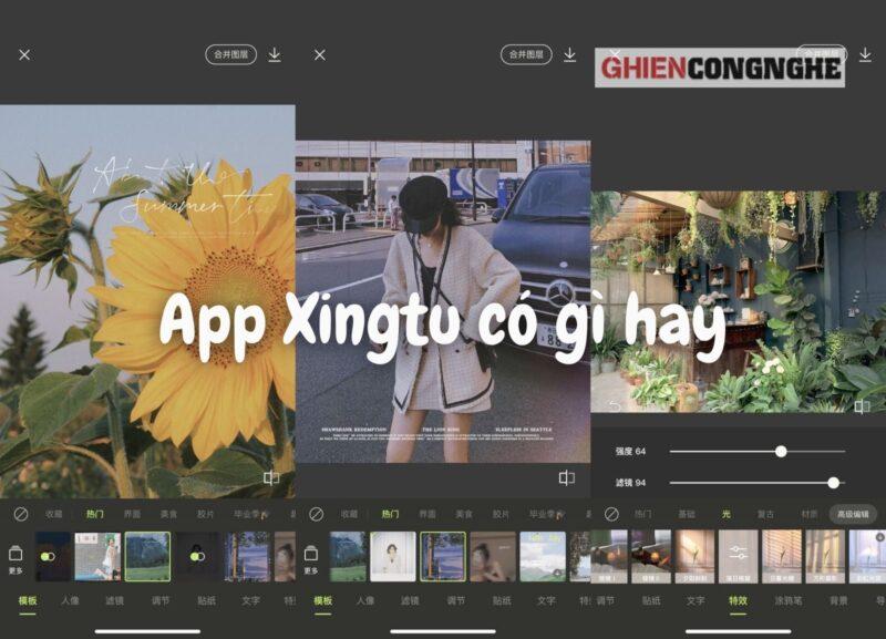 App chỉnh ảnh Trung Quốc Xingtu. Bảo bối của chị em chăm sống ảo