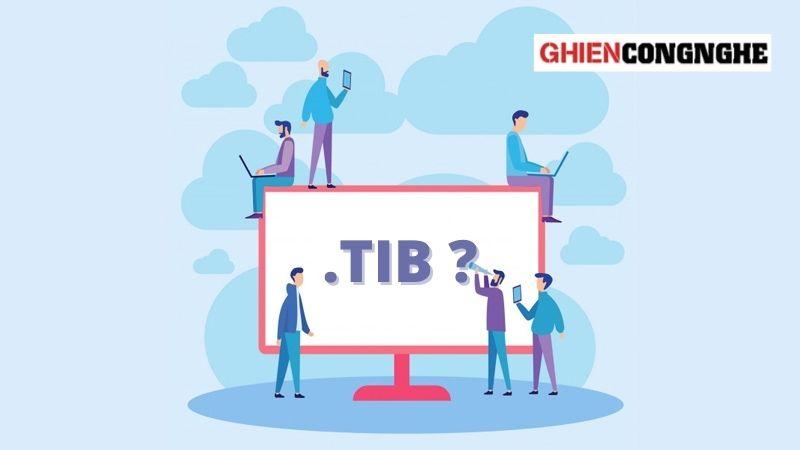 File TIB là gì? Có nên Ghost Win tại năm 2021 nữa không?
