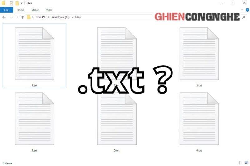 File TXT là gì và những điều chưa biết về tệp văn bản này