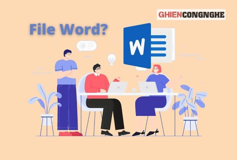 File Word là gì? Sự khác nhau giữa file DOC và file DOCX