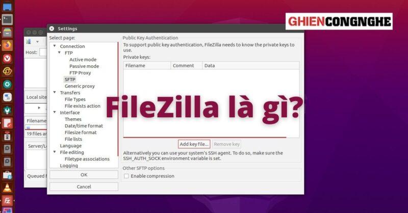 FileZilla là gì? Cách tải phần mềm FileZilla