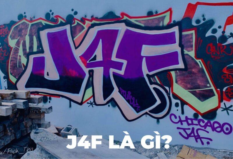J4F là gì?
