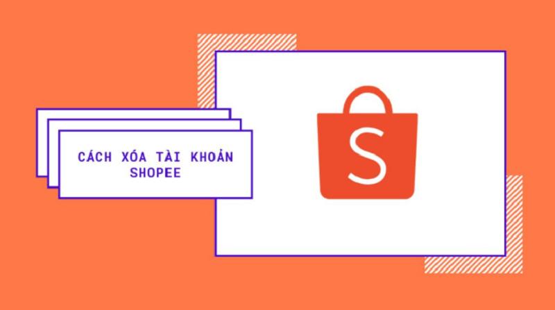 Cách xóa tài khoản Shopee và những lưu ý quan trọng trước khi xóa tài khoản